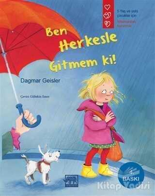 Gergedan Yayınları - Ben Herkesle Gitmem Ki!