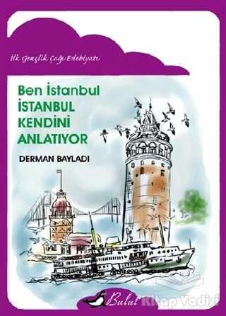Bulut Yayınları - Ben İstanbul - İstanbul Kendini Anlatıyor