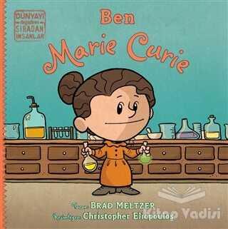 İndigo Çocuk - Ben Marie Curie - Dünyayı Değiştiren Sıradan İnsanlar