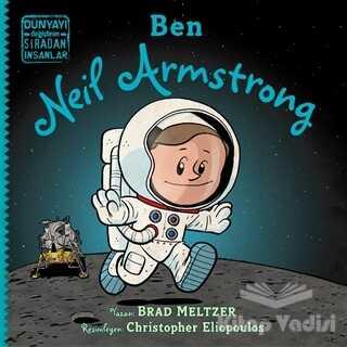 İndigo Çocuk - Ben Neil Armstrong - Dünyayı Değiştiren Sıradan İnsanlar