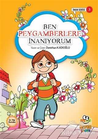 Siyer Çocuk Yayınları - Ben Peygamberlere İnanıyorum