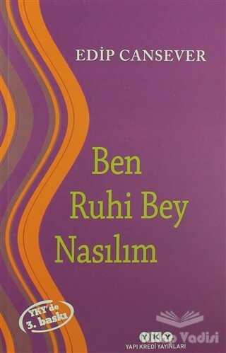 Yapı Kredi Yayınları - Ben Ruhi Bey Nasılım
