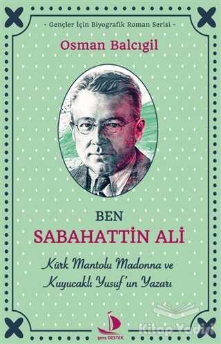 Destek Yayınları - Ben Sabahattin Ali