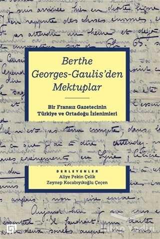 Koç Üniversitesi Yayınları - Berthe Georges-Gaulis'den Mektuplar