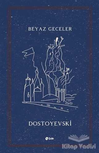 Şule Yayınları - Beyaz Geceler