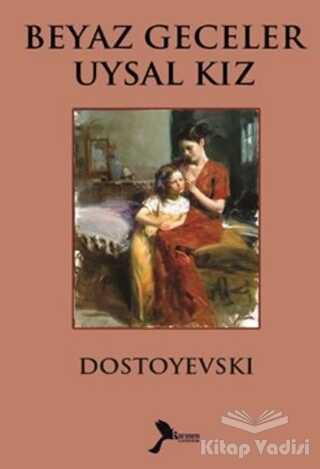 Karmen Yayınları - Beyaz Geceler Uysal Kız