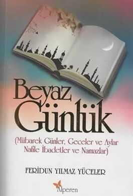 Alperen Yayınları - Beyaz Günlük / Feridun Yılmaz Yüceler Alperen Yay