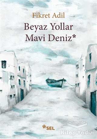 Sel Yayıncılık - Beyaz Yollar Mavi Deniz