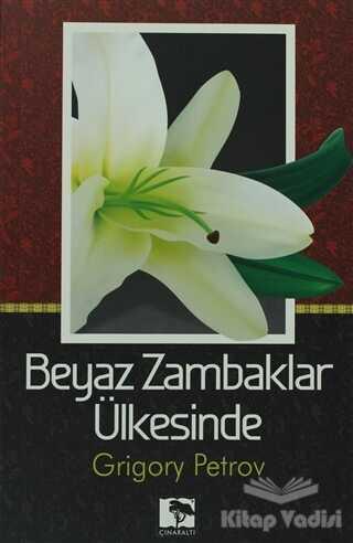 Çınaraltı Yayınları - Beyaz Zambaklar Ülkesinde