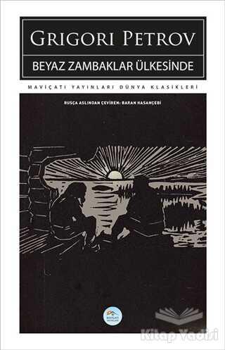 Maviçatı Yayınları - Beyaz Zambaklar Ülkesinde
