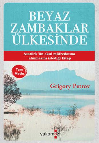 Yakamoz Yayınevi - Beyaz Zambaklar Ülkesinde (Tam Metin)