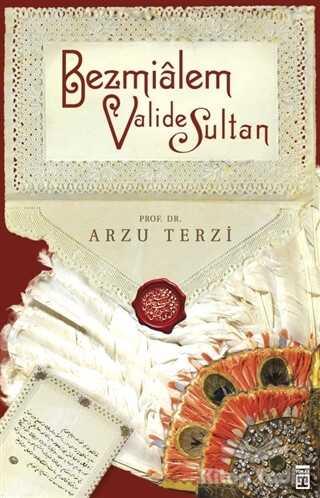 Timaş Yayınları - Bezmialem Valide Sultan