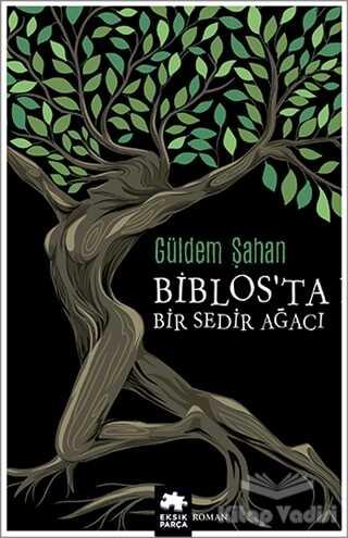 Eksik Parça Yayınları - Biblos'ta Bir Sedir Ağacı