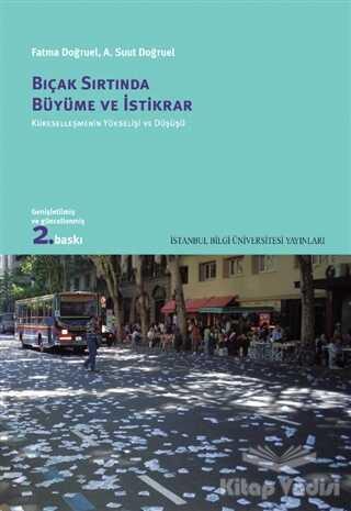 İstanbul Bilgi Üniversitesi Yayınları - Bıçak Sırtında Büyüme ve İstikrar