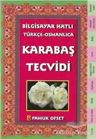 Pamuk Yayıncılık - Bilgisayar Hatılı Türkçe - Osmanlıca Karabaş Tecvidi (Tecvid-214)