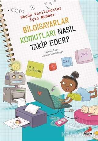 Erdem Çocuk - Bilgisayar Komutları Nasıl Takip Eder? – Küçük Yazılımcılar İçin Rehber
