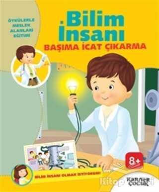 Kariyer Yayınları - Bilim İnsanı Başıma İcat Çıkarma - Bilim İnsanı Olmak İstiyorum