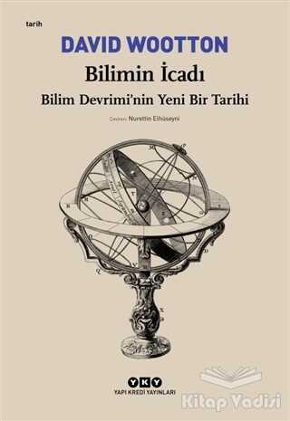 Yapı Kredi Yayınları - Bilimin İcadı