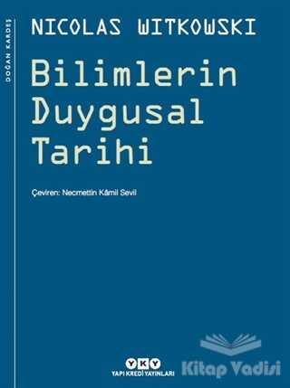 Yapı Kredi Yayınları - Bilimlerin Duygusal Tarihi