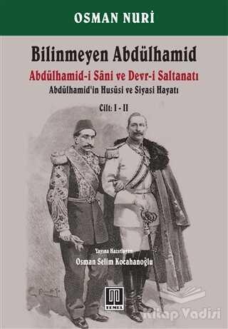 Temel Yayınları - Bilinmeyen Abdülhamid - Abdülhamid'in Hususi ve Siyasi Hayatı Cilt: 1-2