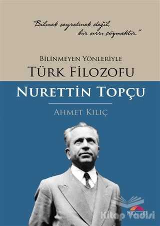 Motto Yayınları - Bilinmeyen Yönleriyle Türk Filozofu Nurettin Topçu