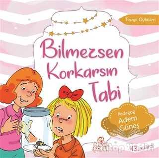 Nesil Çocuk Yayınları - Bilmezsen Korkarsın Tabi