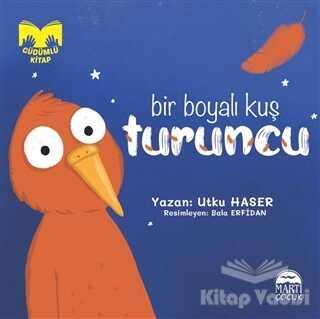 Martı Çocuk Yayınları - Bir Boyalı Kuş Turuncu