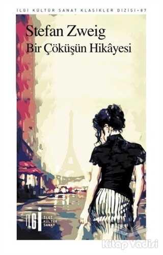 İlgi Kültür Sanat Yayınları - Bir Çöküşün Hikayesi