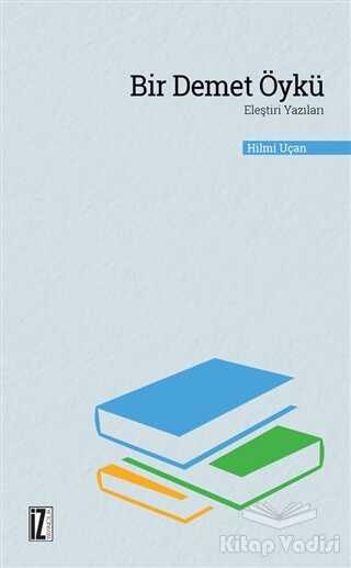 İz Yayıncılık - Bir Demet Öykü