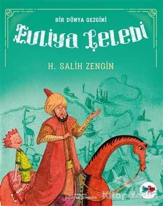 Vak Vak Yayınları - Bir Dünya Gezgini Evliya Çelebi