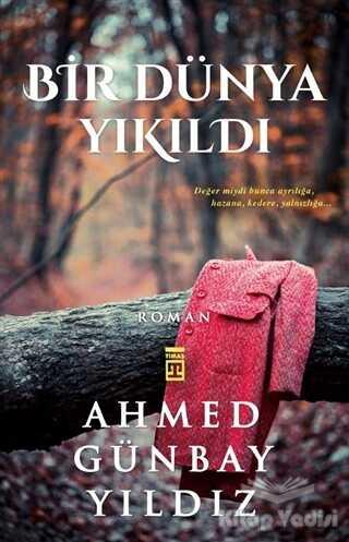 Timaş Yayınları - Bir Dünya Yıkıldı
