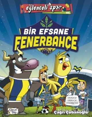 Eğlenceli Bilgi Yayınları - Bir Efsane Fenerbahçe