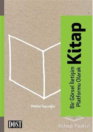 Dost Kitabevi Yayınları - Bir Görsel İletişim Platformu Olarak Kitap