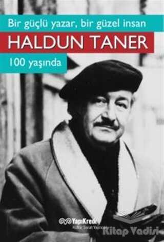 Yapı Kredi Yayınları - Bir Güçlü Yazar, Bir Güzel İnsan : Haldun Taner 100 Yaşında