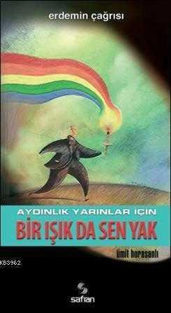 Safran Yayınları - Bir Işık Da Sen Yak / Ümit Horasanlı Safran Yay.