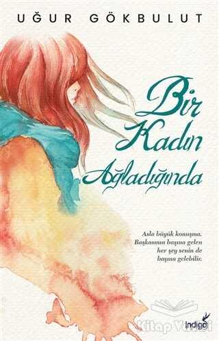 İndigo Kitap - Bir Kadın Ağladığında