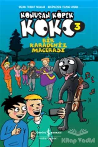 İş Bankası Kültür Yayınları - Bir Karadeniz Macerası - Konuşan Köpek Koko 3
