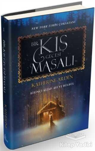 Ephesus Yayınları - Bir Kış Gecesi Masalı - Birinci Kitap: Ayı ve Bülbül (Ciltli)