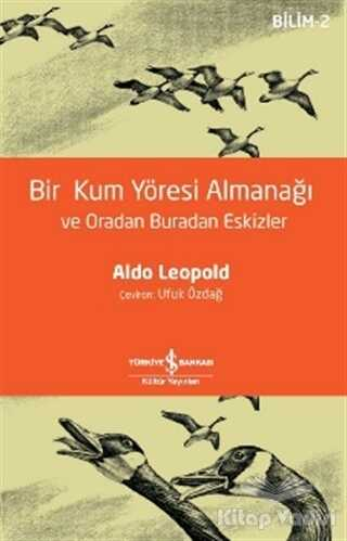 İş Bankası Kültür Yayınları - Bir Kum Yöresi Almanağı ve Oradan Buradan Eskizler