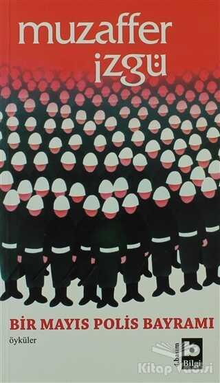 Bilgi Yayınevi - Bir Mayıs Polis Bayramı