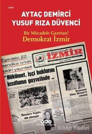 Yapı Kredi Yayınları - Bir Mücadele Gazetası! Demokrat İzmir