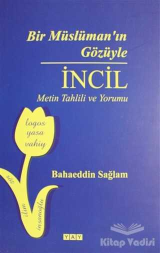 YAY - Yeni Anadolu Yayınları - Bir Müslüman'ın Gözüyle İncil