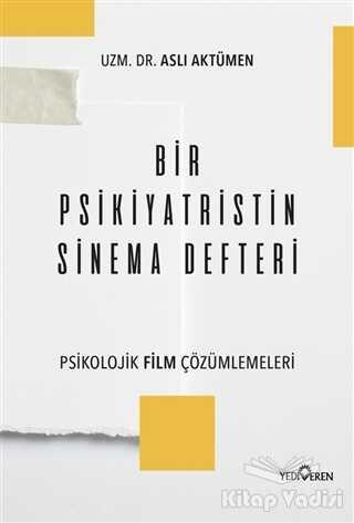 Yediveren Yayınları - Bir Psikiyatristin Sinema Defteri