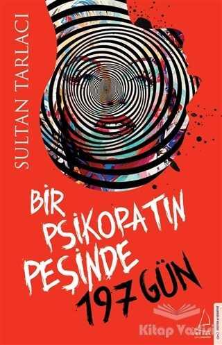 Destek Yayınları - Bir Psikopatın Peşinde 197 Gün