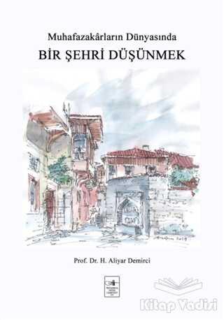 İstanbul Fetih Cemiyeti Yayınları - Bir Şehri Düşünmek