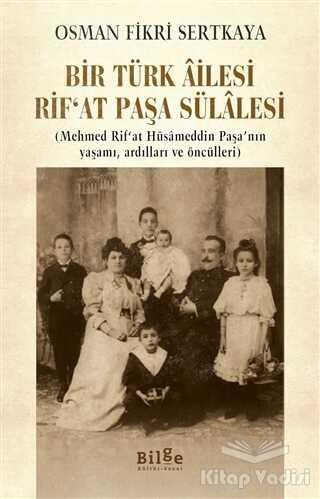 Bilge Kültür Sanat - Bir Türk Ailesi Rif'at Paşa Sülalesi