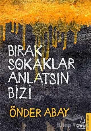 Destek Yayınları - Bırak Sokaklar Anlatsın Bizi