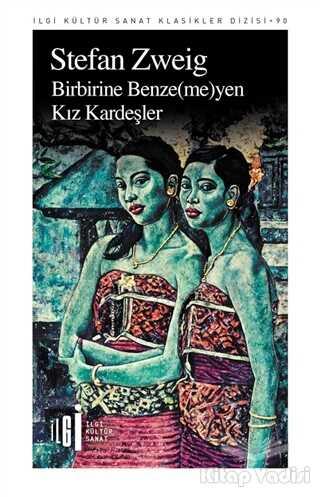 İlgi Kültür Sanat Yayınları - Birbirine Benzemeyen Kız Kardeşler