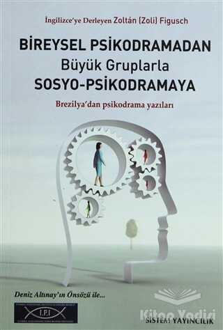 Sistem Yayıncılık - Bireysel Psikodramadan Büyük Gruplarla Sosyo-Psikodramaya