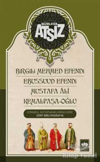 Ötüken Neşriyat - Birgili Mehmed Efendi - Ebussuud Efendi - Mustafa Ali - Kemalpaşa / Oğlu